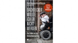 Raul Krauthausen: Dachdecker wollte ich eh nicht werden.