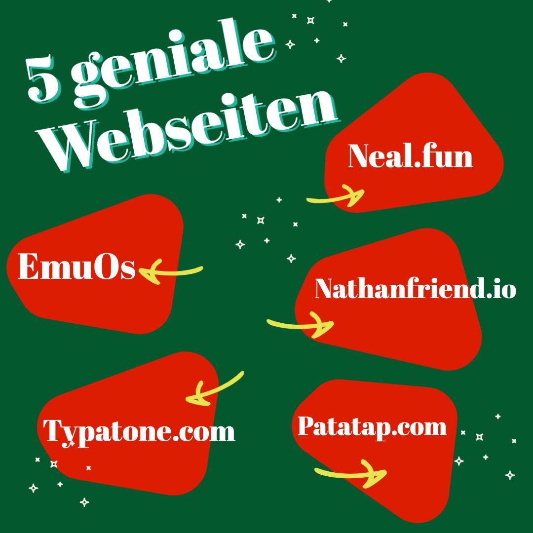 """Grafik in grün mit weißer Schrift. Überschrift: """"5 geniale Webseiten"""". Darunter 5 rote Formen mit weißer Schrift: 1. EmuOs, 2. Nealfun, 3. Nathanfriend.io, 4. Typatone.com, 5. Patatap.com"""